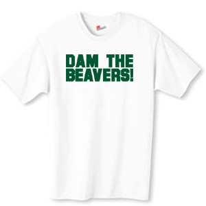 Dam the Beavers! shirt
