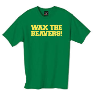 Wax the Beavers! shirt