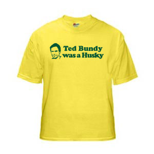 Ted Bundy was a Husky shirt