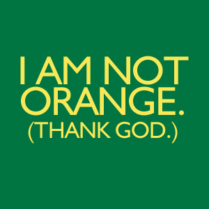 I am not Orange. design